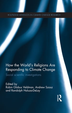 How the World's Religions are Responding to Climate Change Social Scientific Investigations