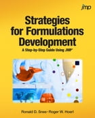 Strategies for Formulations Development: A Step-by-Step Guide Using JMP by Ronald Snee