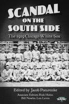 Scandal on the South Side: The 1919 Chicago White Sox by Jacob Pomrenke