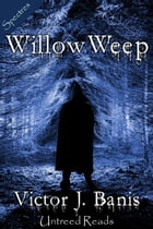 Willow, Weep by Victor J. Banis
