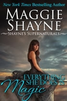 Everything She Does is Magic by Maggie Shayne