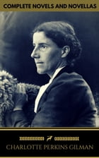 Charlotte Perkins Gilman: The Complete Novels and Novellas (Golden Deer Classics) by Charlotte Perkins Gilman