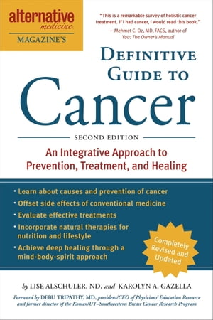 The Definitive Guide to Cancer,  3rd Edition An Integrative Approach to Prevention,  Treatment,  and Healing