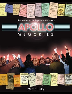 Apollo Memories The Venue - The Story - The Legend