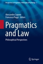 Pragmatics and Law: Philosophical Perspectives by Alessandro Capone