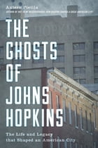 The Ghosts of Johns Hopkins Cover Image