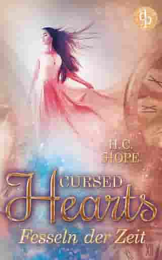 Cursed Hearts: Fesseln der Zeit by H.C. Hope