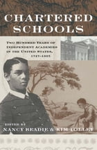 Chartered Schools: Two Hundred Years of Independent Academies in the United States, 1727-1925