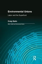 Environmental Unions: Labor and the Superfund by Craig Slatin