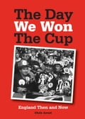 The Day We Won the Cup: England Then and Now 9ad98abe-9273-4520-9ed7-6767ef2490f8