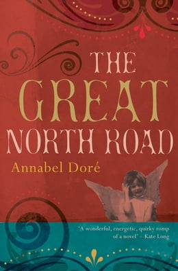 Book The Great North Road by Annabel Dore