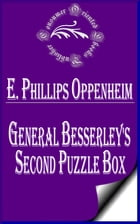 General Besserley's Second Puzzle Box by E. Phillips Oppenheim