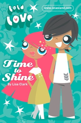 Book Time to Shine (Lola Love) by Lisa Clark