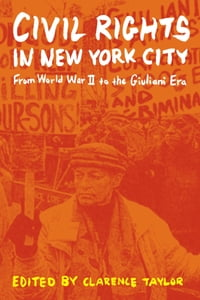 Civil Rights in New York City: From World War II to the Giuliani Era