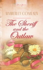 The Sheriff & The Outlaw by Kimberley Comeaux