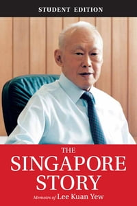 The Singapore Story: (Student Edition) Memoirs of Lee Kuan Yew