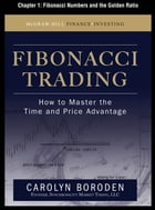 Fibonacci Trading, Chapter 1 - Fibonacci Numbers and the Golden Ratio by Carolyn Boroden