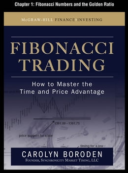 Book Fibonacci Trading, Chapter 1 - Fibonacci Numbers and the Golden Ratio by Carolyn Boroden