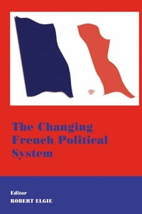 The Changing French Political System