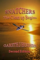 Snatchers: The Clean up Begins by Gareth J Hughes