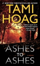 Ashes to Ashes: A Novel by Tami Hoag