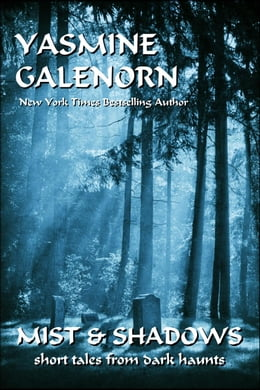Book Mist and Shadows: Short Tales From Dark Haunts by Yasmine Galenorn