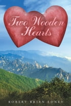 Two Wooden Hearts by Robert Brian Edney