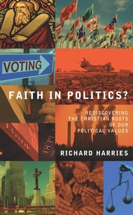 Book Faith In Politics by Richard Harries