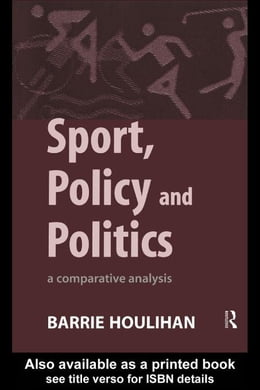 Book Sport, Policy and Politics by Houlihan, Barrie