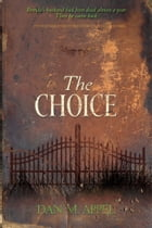 The Choice by Dan M. Appel