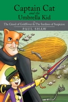 Captain Cat and the Umbrella Kid: The Greed of GoldFever & The Sardines of Suspicion