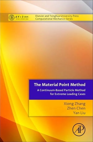 The Material Point Method: A Continuum-Based Particle Method for Extreme Loading Cases