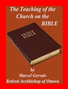 The Teaching of the Church on the Bible by Marcel Gervais