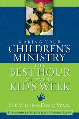 Book Making Your Children's Ministry the Best Hour of Every Kid's Week by David Staal