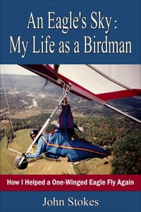 An Eagle's Sky: My Life as a Birdman
