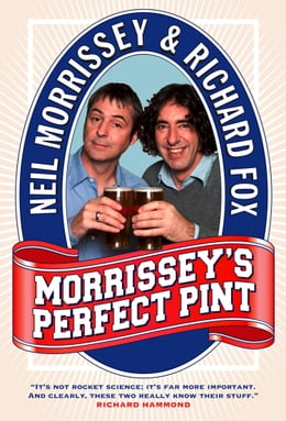 Book Morrissey's Perfect Pint by Neil Morrissey