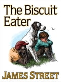 The Biscuit Eater 890d405d-e8f9-4f4c-ab73-ad6d31a791b9