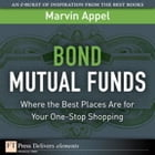 Bond Mutual Funds by Marvin Appel