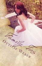 Family Ties by Ottilie Weber