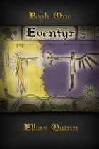 Eventyr: Book One by Ellias Quinn