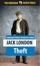 Theft: A Play in Four Acts by Jack London