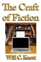 The Craft of Fiction by Will C. Knott