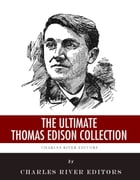 The Ultimate Thomas Edison Collection