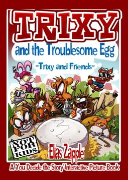 Trixy and the Troublesome Egg