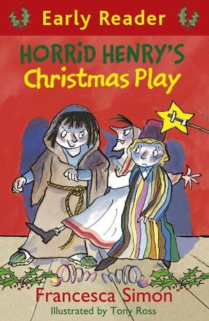 Horrid Henry Early Reader: Horrid Henry's Christmas Play Book 25