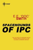 Spacehounds of IPC by E.E.'Doc' Smith