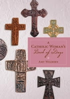 A Catholic Woman's Book Of Days by Amy Welborn