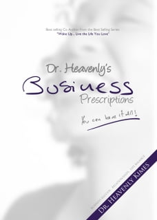 Dr. Heavenly's Business Prescriptions: You Can Have it All!