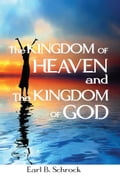 THE KINGDOM OF HEAVEN AND THE KINGDOM OF GOD 2c3edd0f-8696-4331-98ef-a5fddcba17c2