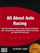 All About Auto Racing by Michael L. Anglin
